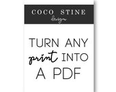 Turn any print into a PDF :) This applies to any print you have seen in my shop before!