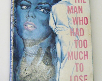 """Mid Century """"The Man Who Had Too Much To Lose"""" Paperback Book By Hampton Stone"""