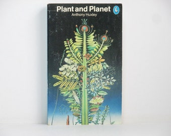 Plant And Planet by Anthony Huxley 1978 Vintage UK Pelican Ecology Book
