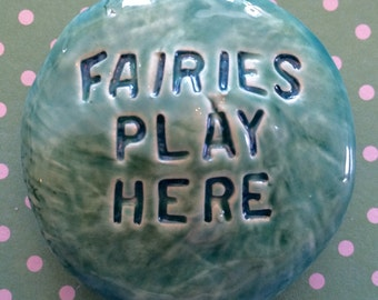 FAIRIES PLAY HERE Pocket Stone - Ceramic - Aquamarine Art Glaze - Inspirational Art Piece by Inner Art Peace