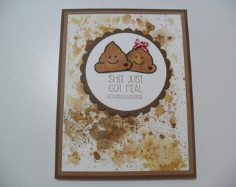 Handmade Engagement/Wedding Card - Funny Wedding Card - Poop Card - Shit Just Got Real (Congratulations) - BLANK Inside