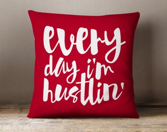 Every Day I'm Hustlin Cotton Pillow Cover 16x16 Pillow
