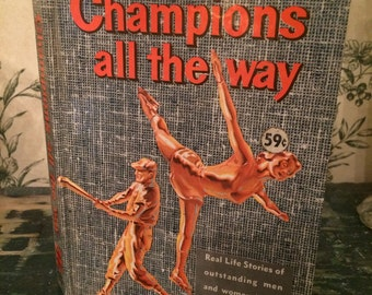 Champions All the Way Real Life Stories by Barlow Meyers c. 1960 by Whitman Publishing Company Hardcover