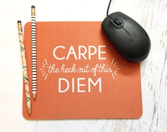 Carpe the Heck out of this Diem Mousepad in Papaya - Bold, Modern, Graphic, Simple Design For the Home or Office - Pick Your Color