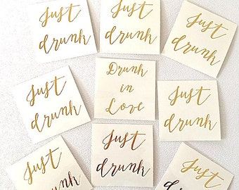 "Ready-to-Ship- drunk in love/ just drunk - set of 16 - temporary gOLD tattoo - 2"" x 2"" - bachelorette party -bridesmaid tattoo"