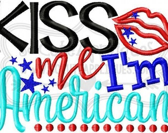 Kiss Me I'm American - Patriotic Embroidered tee - Customizable -  Infant to Youth