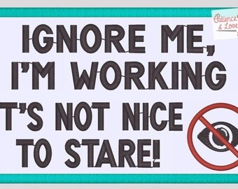 1 Patch, Sew-on, rectangular, Ignore me, I'm working, It's not nice to stare