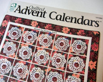 Quilted Advent Calendar Book: Wonderful Count Down to Christmas Includes Poinsettia Bouquet, Pocket Christmas Tree, Nine Patch Bows, Others