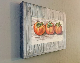 "ORIGINAL Art in Colored Pencil, Mounted on Stretched Painted Canvas - ""Persimmons"" - 11"" x 14"" - Perfect Art For Your Eat-In Kitchen"
