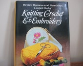 Better Homes and Gardens Complete Book of Knitting Crochet & Embroidery