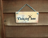 """Decorative Rustic Wood  Signs  """"Tickety boo"""""""