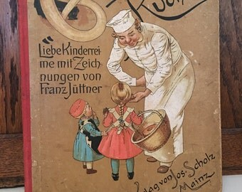 Antique German Book Backe Backe Kuchen, Franz Juttner, Children's Song Book, 1910