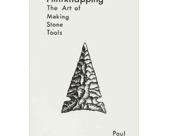 Flintknapping - The Art Of Making Stone Tools
