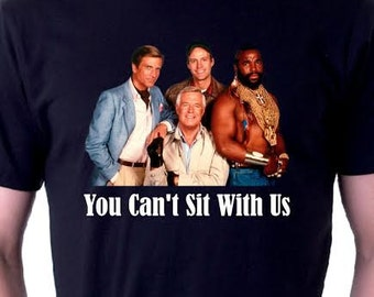 You can't sit with us A-Team T-shirt