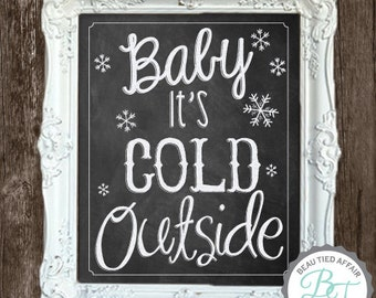Baby It's Cold Outside Digital Download- Christmas Chalkboard Print- Christmas Decor - Rustic Decor - PDF Print