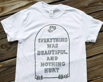 Kurt Vonnegut Slaughterhouse Five Everything Was Beautiful And Nothing Hurt Shirt