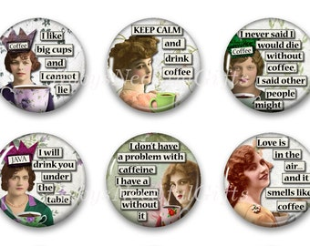 Magnets, Button Magnets, Fridge Magnets, Coffee Diva 4 Magnets, 1 1/4 inch, Best friends gift, Hostess Gift, SET OF 6, Coffee Divas. 4