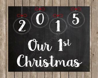 Our First Christmas - Christmas Chalkboard Photo Prop Printable - 8X10 Photo Prop - DIY Printable