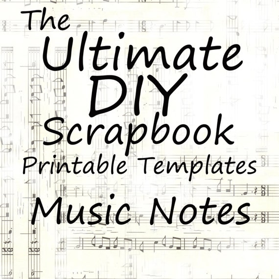 The Ultimate DIY Scrapbook Printable Templates Music Notes + Plain Templates
