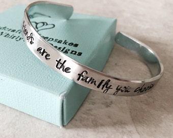 SALE Friends are the family you choose personalized cuff bracelet friendship bracelet best friends sisters Custom personalized bracelet