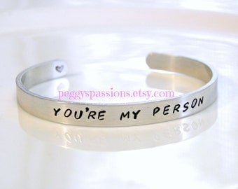 You're My Person, Hand Stamped Bracelet Cuff. Grey's Anatomy Quote.