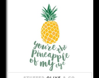 You're the Pineapple of My Eye - Instant Download