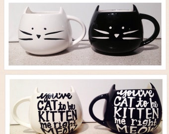 Cat Mug- Coffee mug - double sided- cat face- cat lovers - kitten - Cat Lady- crazy cat lady- MEOW- cat to be kitten me right meow