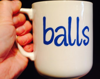 Balls- coffee mug- awesome- BALLS COFFEE MUG funny coffee mug hilarious mug- gifts for friends