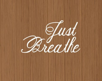 Just Breathe Decal Car Decal Computer Decal Sticker