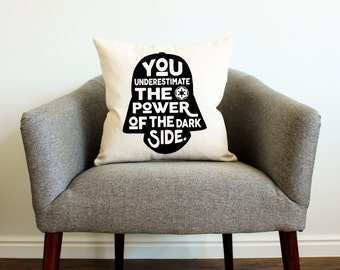 """Star Wars Darth Vader """"You Underestimate The Power of the Dark Side"""" Pillow - Father's Day Gift, Gift for Him, Star Wars Gift, Home Decor"""
