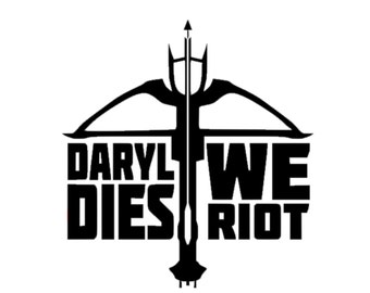 If Daryl Dies We Riot Decal | Walking Dead Decal | Walking Dead Sticker | Daryl Dixon Vinyl Decal | If Daryl Dies We Riot Decal | Zombie
