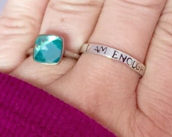 I am enough - ring Sterling silver stacking ring personalized  - hand stamped ring - very sturdy ring - great gift - fun piece of jewelry