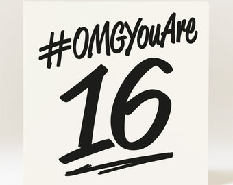 Hashtag OMG YouAre 16,18,21, age of your choice birthday Card