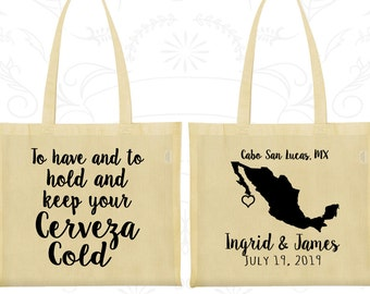 To Have and to hold and keep your cerveza cold, Gift Bags, Mexico Wedding Bags, Custom Printed Bags (240)