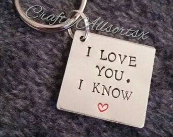 I love you i know|handstamped|gift|for him|valentine|unique|quality|affordable|for her