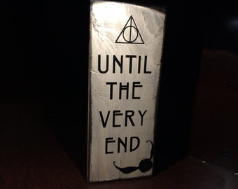 """Harry Potter Decor / Sign –""""Until the Very End"""" – Harry Potter Quote Home Decor / Sign – Always –Deathly Hallows"""