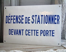 """Original French vintage enamel sign. Shabby chic. Loft. Industrial. Vintage French enamel sign.  """"Do not park in front of this door '"""