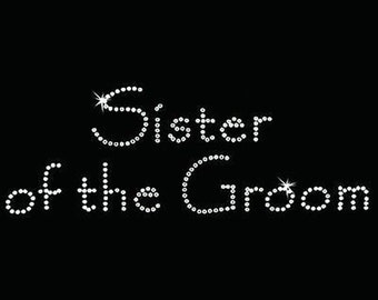 Rhinestone Transfer - Hot Fix Motif - Sister of the Groom - Papyrus
