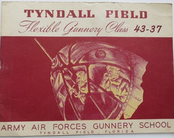 1940's WW II Era US Army Air Forces Gunnery School Year Book - Flexible Gunnery Class 43-37 - Free Shipping
