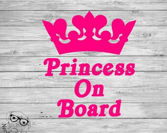 Princess on Board Decal, Princess on Board Car Decal, Baby on Board Car Decal, Baby on Board Decal -  You choose size and color