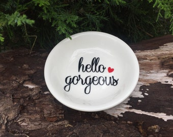 Hello Gorgeous Ceramic Ring Dish | Engagement Gift | Jewelry Ring Dish| Custom Ring Dish | Ring Storage