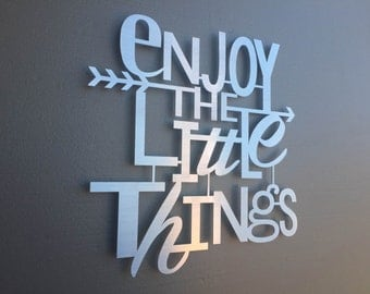 Enjoy The Little Things Metal Wall Art - Home Decor - Wall Art - Wall Decor - Metal Art - Metal Sign - SIlver Art - Inspirational Quote