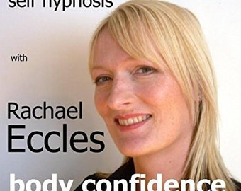 Body Confidence: Feel Great about your Body Self Hypnosis, Hypnotherapy CD