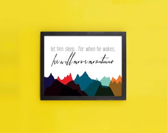 Let Him Sleep For When He Wakes He Will Move Mountains Quote  Typography Print  Wall Decor   Mountain Wall Decor  Nursery Print