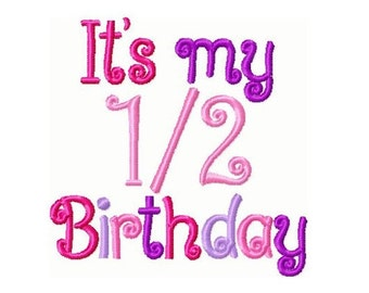 It's My Half Birthday Embroidery Design 4x4 -INSTANT DOWNLOAD-