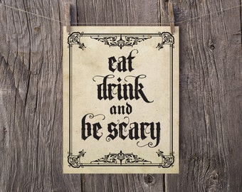8x10 Halloween Print, Gothic Halloween Printables, Eat Drink And Be Scary Sign, Printable Halloween Party Decorations, Haunted House Decor