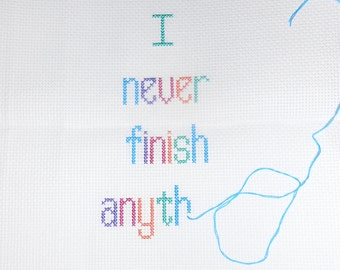 I Never Finish Anything Cross Stitch Pattern