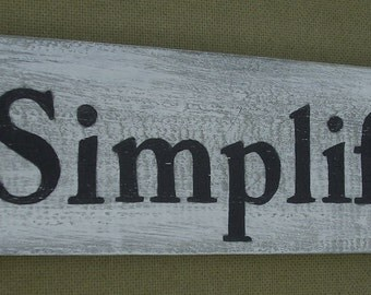 Simplify, Wooden sign from Reclaimed Wood 4 inches by 14 inches. B