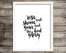 Rise And Shine And Give God The Glory - Watercolor Printable (Digital Print File)