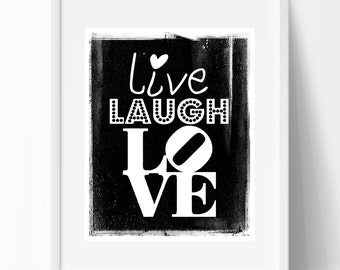 LIVE LAUGH LOVE art print / Love print / Motivational print / Digital file -- perfect for any home or office!